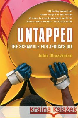 Untapped: The Scramble for Africa's Oil John Ghazvinian 9780156033725
