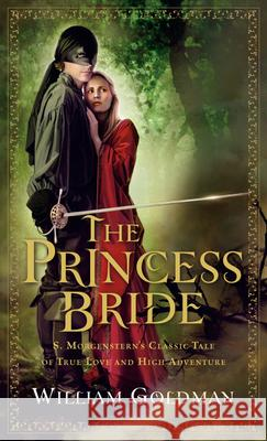 The Princess Bride: S. Morgenstern's Classic Tale of True Love and High Adventure William Goldman 9780156035217