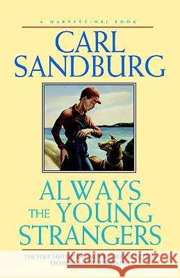 Always the Young Strangers Carl Sandburg 9780156047654