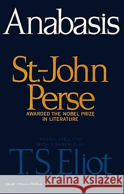 Anabasis St John Perse T. S. Eliot T. S. Eliot 9780156074063