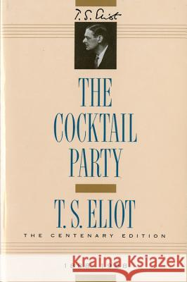 The Cocktail Party T. S. Eliot 9780156182898