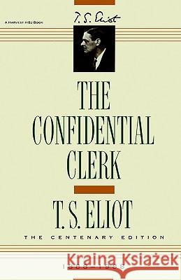 Confidential Clerk T. S. Eliot Eliot 9780156220156