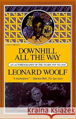 Downhill All the Way: An Autobiography of the Years 1919 to 1939 Leonard Woolf 9780156261456