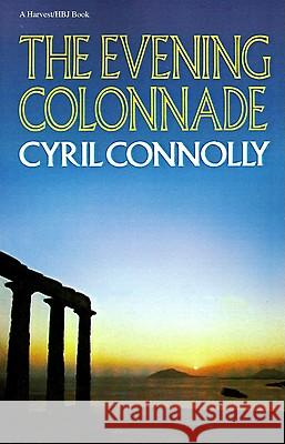 The Evening Colonnade Cyril Connolly 9780156290609