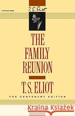 The Family Reunion T. S. Eliot 9780156301572