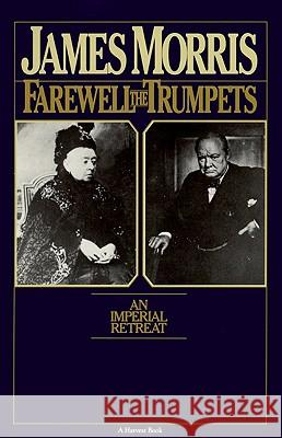 Farewell the Trumpets: An Imperial Retreat James Morris 9780156302869
