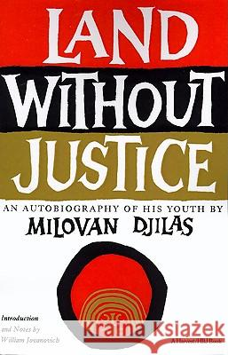 Land Without Justice Milovan Djilas Michael B. Petrovich William Jovanovich 9780156481175