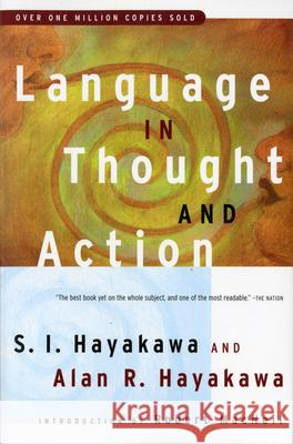 Language in Thought and Action: Fifth Edition Samuel I. Hayakawa Robert MacNeil Alan R. Hayakawa 9780156482400