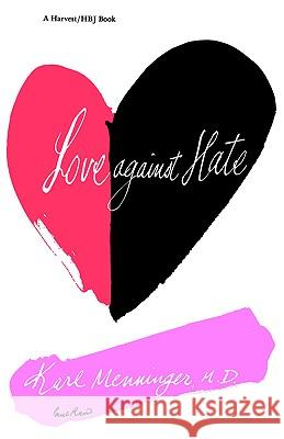 Love Against Hate Karl Menninger Menninger 9780156538923