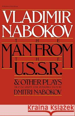 Man from the USSR & Other Plays: And Other Plays Vladimir Nabokov Dmitri Nabokov Dmitri Nabokov 9780156569453