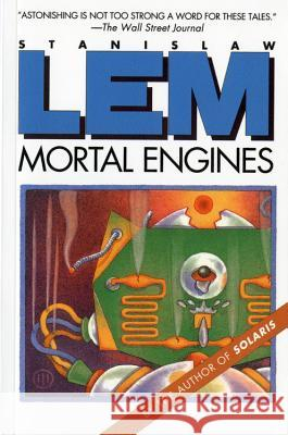 Mortal Engines Stanislaw Lem Michael Kandel 9780156621618