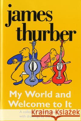 My World-And Welcome to It James Thurber 9780156623445