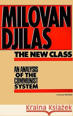 The New Class: An Analysis of the Communist System Milovan Djilas 9780156654890