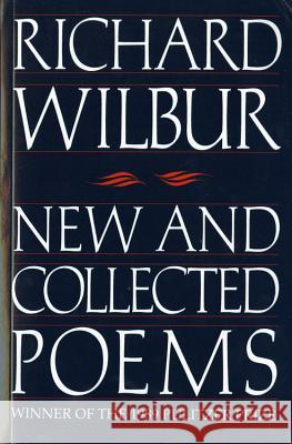 New and Collected Poems Richard Wilbur 9780156654913