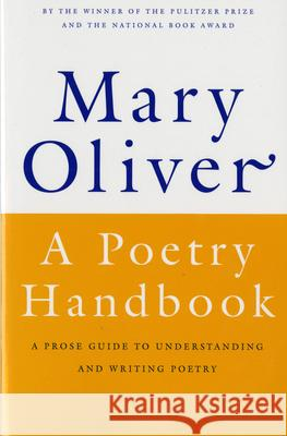 A Poetry Handbook Mary Oliver 9780156724005