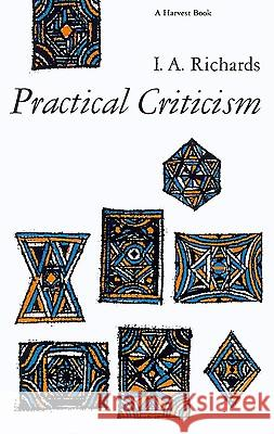 Practical Criticism: A Study of Literary Judgment Ivor A. Richards 9780156736268