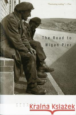 The Road to Wigan Pier George Orwell 9780156767507