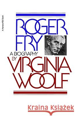 Roger Fry: A Biography Virginia Woolf 9780156785204