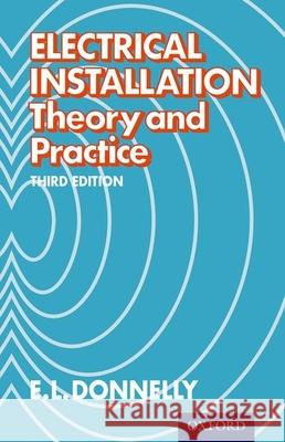 Electrical Installation: Theory and Practice E. L. Donnelly 9780174450740