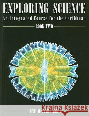 Exploring Science, Book Two: An Integrated Course for the Caribbean June Mitchelmore 9780175663712 NELSON THORNES LTD