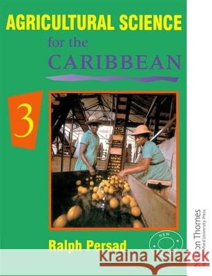 Agricultural Science for the Caribbean, Book 3 Ralph Persad 9780175663965