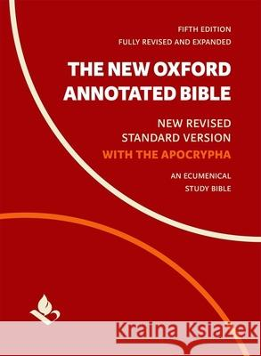 The New Oxford Annotated Bible with Apocrypha: New Revised Standard Version Michael Coogan Marc Brettler Carol Newsom 9780190276072