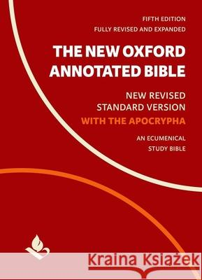 The New Oxford Annotated Bible with Apocrypha: New Revised Standard Version Michael Coogan Marc Brettler Carol Newsom 9780190276089