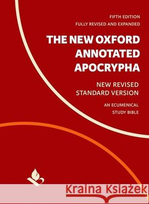 The New Oxford Annotated Apocrypha: New Revised Standard Version Michael Coogan Marc Brettler Carol Newsom 9780190276126