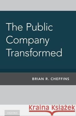 The Public Company Transformed Brian Cheffins 9780190640323