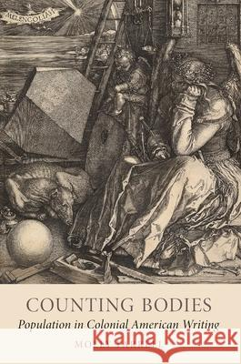 Counting Bodies: Population in Colonial American Writing Molly Farrell 9780190934026