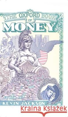 The Oxford Book of Money Kevin Jackson Jackson 9780192142009