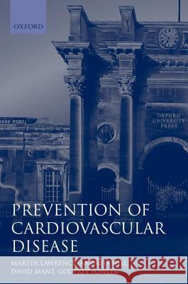 Prevention of Cardiovascular Disease: An Evidence-Based Approach Neil Fowler Mant Lawrence Martin Lawrence Andrew Neil 9780192623973