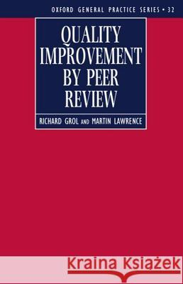 Quality Improvement by Peer Review Lawrence Grol Richard Ed. Grol Richard Grol 9780192625212