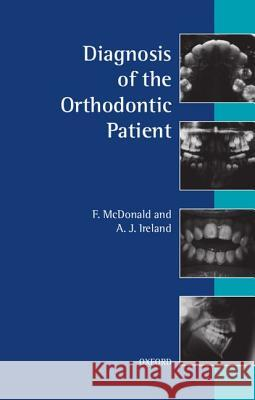 Diagnosis of the Orthodontic Patient Fraser McDonald 9780192628893