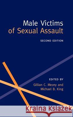 Male Victims of Sexual Assault Gillian C. Mezey Michael King 9780192629326