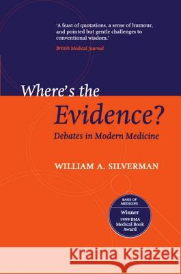 Where's the Evidence?: Debates in Modern Medicine William Silverman 9780192630889