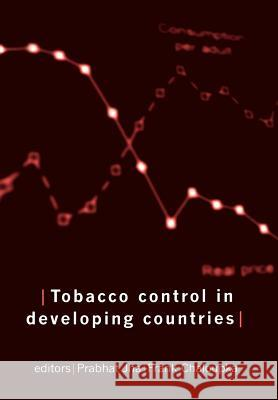 Tobacco Control in Developing Countries Prabhat Jha Frank J. Chaloupka P. Jha 9780192632463
