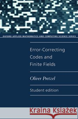 Error-Correcting Codes and Finite Fields Oliver Pretzel 9780192690678