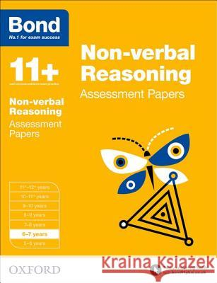 Bond 11+: Non-verbal Reasoning: Assessment Papers : 6-7 years   9780192740212
