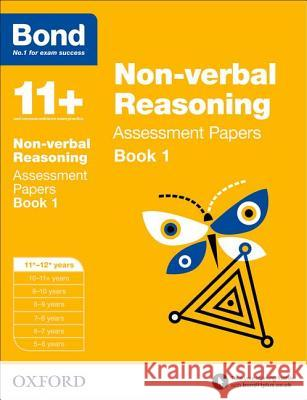 Bond 11+: Non-verbal Reasoning: Assessment Papers : 11+-12+ years Book 1   9780192740281