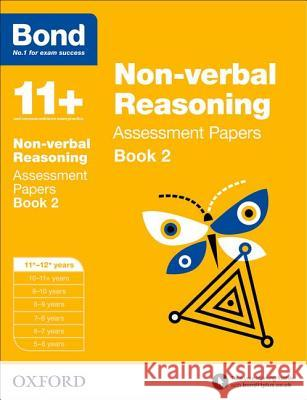 Bond 11+: Non-verbal Reasoning: Assessment Papers : 11+-12+ years Book 2   9780192740298