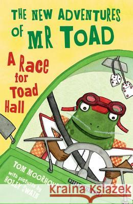 New Adventures of Mr Toad: A Race for Toad Hall  Moorhouse, Tom 9780192746733