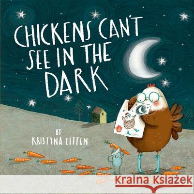 Chickens Can't See in the Dark Kristyna Litten 9780192756800 0