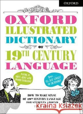 Oxford Illustrated Dictionary of 19th Century Language Oxford Dictionaries   9780192764003