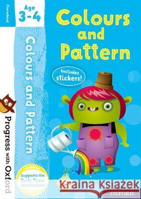 Progress with Oxford: Colours and Patterns Age 3-4 Kate Robinson   9780192765482