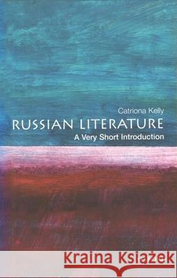 Russian Literature: A Very Short Introduction Catriona Kelly 9780192801449