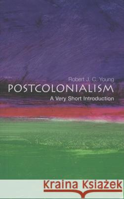 Postcolonialism: A Very Short Introduction Robert J. C. Young 9780192801821