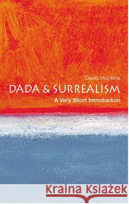 Dada and Surrealism David Hopkins 9780192802545