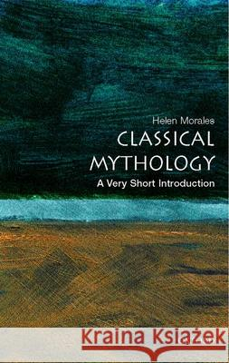 Classical Mythology: A Very Short Introduction Helen Morales 9780192804761