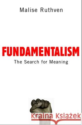 Fundamentalism: The Search for Meaning Malise Ruthven 9780192806062